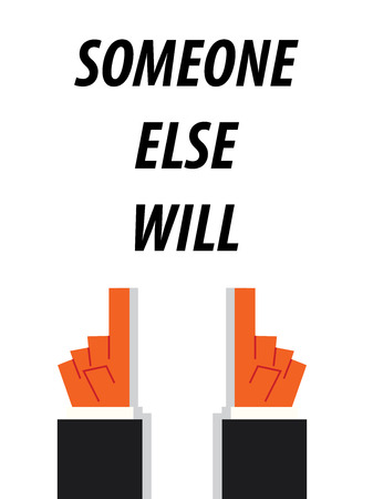 will: SOMEONE ELSE WILL typography vector illustration