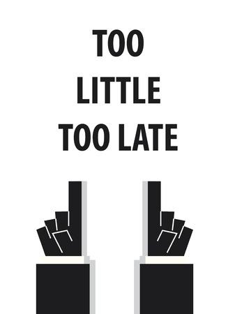 TE WEINIG TE LAAT typografie vector illustratie Stock Illustratie
