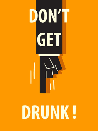 DONT GET DRUNK typography poster