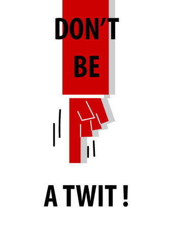 twit: DONT BE A TWIT typography poster