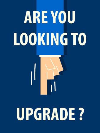 upgrade: ARE YOU LOOKING TO UPGRADE typography poster