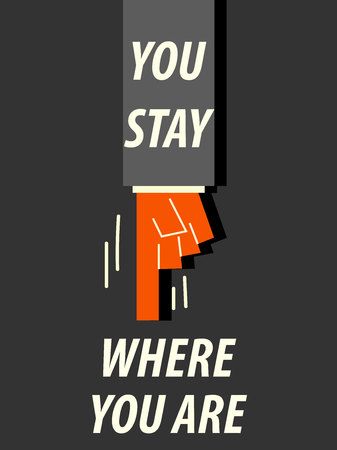 stay: YOU STAY WHERE YOU ARE typography illustration