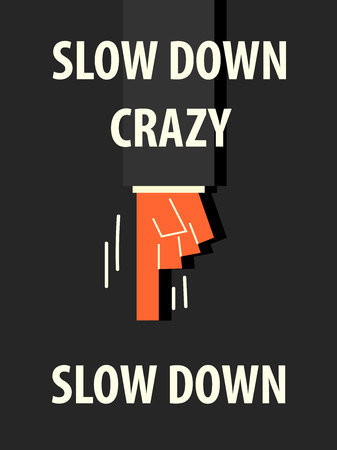 calm down: SLOW DOWN typography vector illustration Illustration
