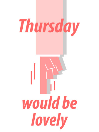 thursday: THURSDAY WOULD BE LOVELY typography vector illustration