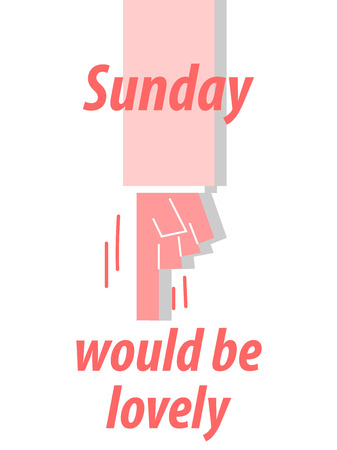 SUNDAY WOULD BE LOVELY typography vector illustration