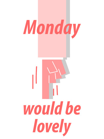 MONDAY WOULD BE LOVELY typography vector illustration