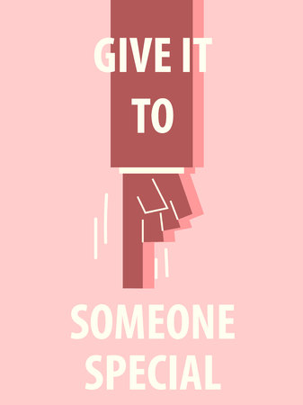 give: GIVE IT SOMEONE SPECIAL typography vector illustration
