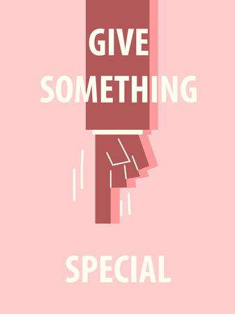 give: GIVE SOMETHING SPECIAL typography vector illustration