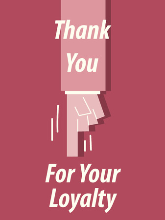 faithfulness: THANK YOU FOR YOUR LOYALTY typography vector illustration