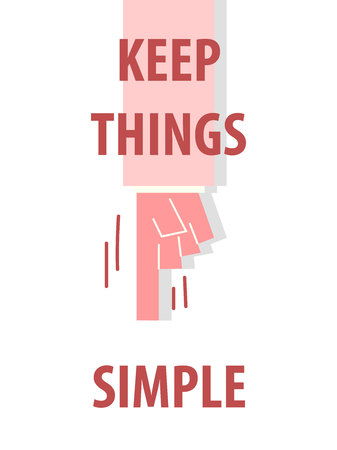 humilde: KEEP THINGS SIMPLE typography vector illustration