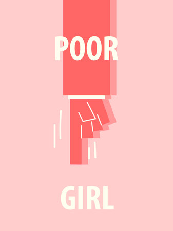 POOR GIRL typography vector illustration
