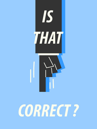 faultless: IS THAT CORRECT typography vector illustration