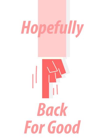 HOPEFULLY BACK FOR GOOD typography vector illustration Illustration