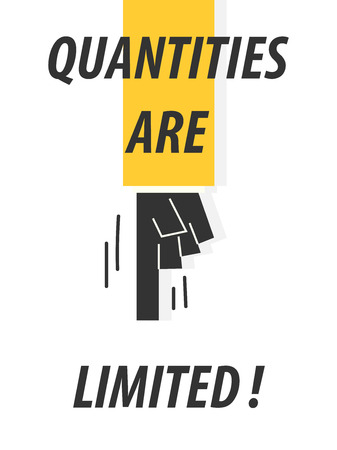 quantities: QUANTITIES ARE LIMITED typography vector illustration
