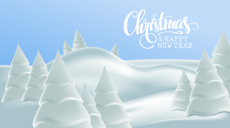 Merry Christmas and Happy New Year card. Winter landscape with white hills and snow-covered Christmas trees. Greeting lettering