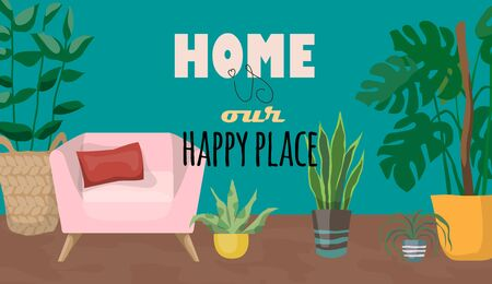 Home is our happy place. vector illustration with furniture and houseplants