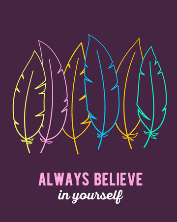 make believe: Vector illustration of colorful feathers and text always believe in yourself on dark background. Flat thin line art design to make a poster, wedding card, invitation, greeting card