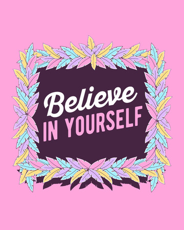 make believe: Vector illustration of colorful frame of feathers and text believe in yourself with shadow on pink background. Flat thin line art design to make a poster, wedding card, invitation, greeting card