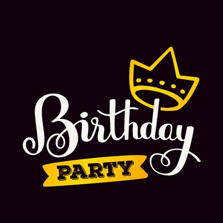 Birthday calligraphic inscription. Golden big crown and handwritten vector lettering on black background.  Hand drawn lettering print. Apparel, t-shirt, bag, sticker, poster, card design