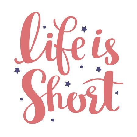Life is short - red and blue color handwritten vector lettering with stars. Calligraphic inscription. Hand drawn lettering print. Apparel, t-shirt, bag, sticker, poster, card design Ilustração