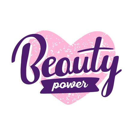 Powerful handwritten vector lettering with big pink heart and ribbon on white background. Calligraphic inscription. Hand drawn lettering print. Apparel, t-shirt, bag, sticker, poster, card design Ilustração