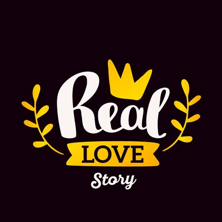 Real love story - yellow gradient color handwritten vector lettering with crown on black background. Calligraphic inscription. Hand drawn lettering print. Apparel, t-shirt, bag, sticker, valentine day poster, card design