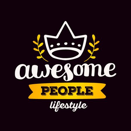 Awesome people lifestyle - golden gradient color handwritten vector lettering with crown on black background. Calligraphic inscription. Hand drawn lettering print. Apparel, t-shirt, bag, sticker, poster, card design