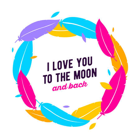 Vector romantic illustration of colorful feather wreath and text I love you to the moon and back on white background. Flat style design for wedding card, valentine day poster, invitation, greeting card