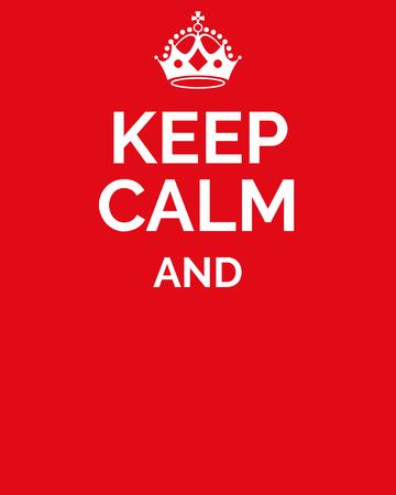 Houd kalm en ... houd kalm motieven citaat. Motivatie kaart met kroon en Houd kalm en ... op rode achtergrond. Lege sjabloon. Vector illustratie.