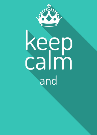 Keep calm retro poster. Empty template. Keep calm crown and text. Flat style design, vector illustration. Keep calm.
