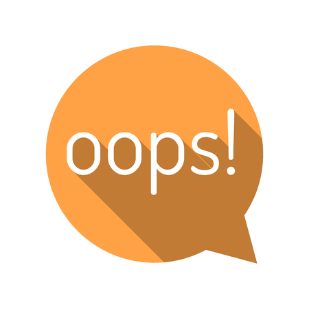 Oops! Cartoon talk bubble. Orange talk bubble. Flat style vector illustration.