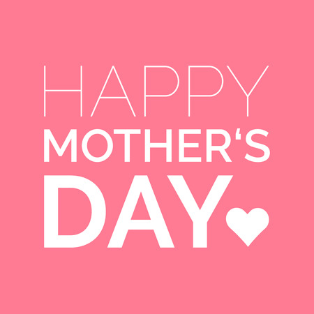Happy Mothers Day saying.