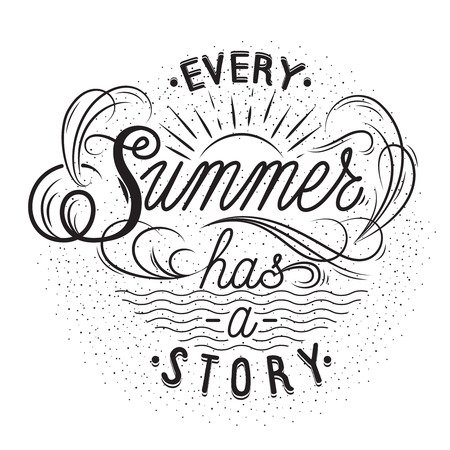 Hand drawn lettering poster. Every Summer Has A Story - inspirational quote. Vector hand drawn typography design for T-shirt design,home decor element or other product.  イラスト・ベクター素材