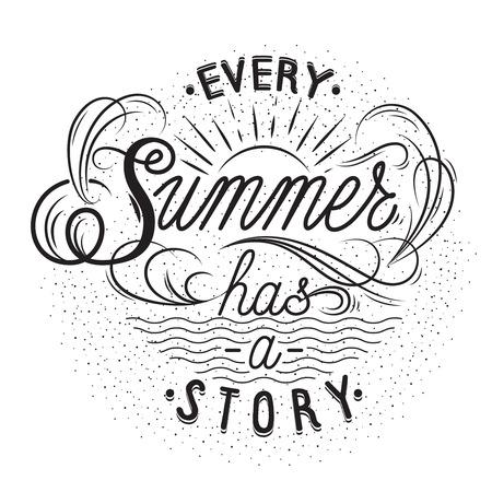 Hand getrokken letters poster. Elke zomer heeft een verhaal - inspirerend citaat. Vector hand getrokken typografisch ontwerp voor T-shirt ontwerp, huis decor element of ander product.