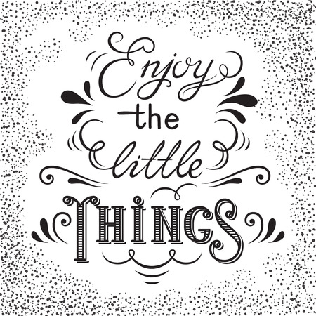 Hand drawn lettering poster. Enjoy the little things - inspirational quote. Vector hand drawn typography design for T-shirt design,home decor element or other product.  イラスト・ベクター素材
