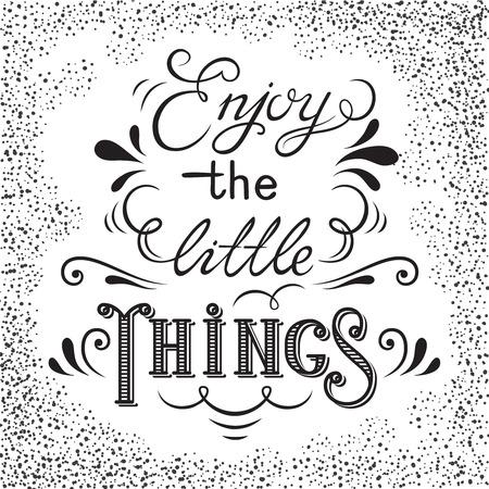 Hand getrokken belettering poster. Geniet van de kleine dingen - inspirerend citaat. Vector hand getrokken typografie ontwerp voor T-shirt ontwerp, huis decor element of ander product.