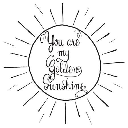 手描きのレタリング ポスター。あなたは私の黄金の太陽 - 心に強く訴える引用です。ベクトルの手には、タイポグラフィ t シャツ デザイン、家の装