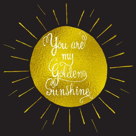 私のゴールデン サンシャイン手描きのロマンチックな引用があります。太陽は、金箔をテクスチャしました。グリーティング カードまたは日付カー