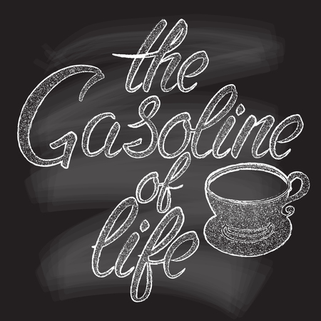 手描きのコーヒー カップのシルエットのベクター イラストと人生のフレーズ、ガソリン。黒板効果タイポグラフィ ・ レタリング ポスターやポスト  イラスト・ベクター素材