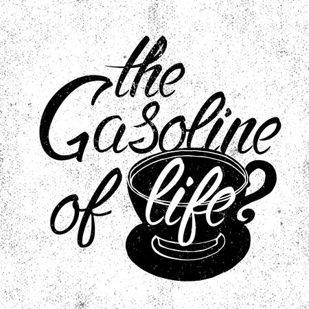 手描きのコーヒー カップのシルエットのベクター イラストと人生のフレーズ、ガソリン。グランジ効果タイポグラフィ ・ レタリング ポスターやポ  イラスト・ベクター素材