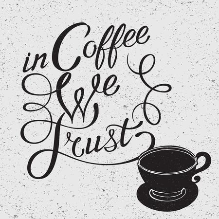 手描きコーヒー カップ シルエット、我々 は信頼のフレーズでコーヒーのベクトル図です。グランジ効果タイポグラフィ ・ レタリング ポスターや  イラスト・ベクター素材