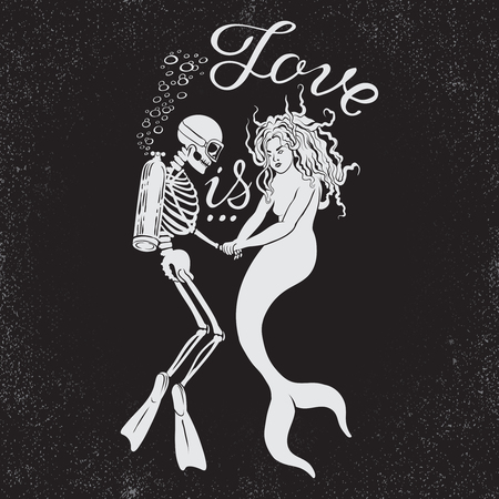 Hand drawn illustration with dead diver with mermaid and phrase Love is. Typography concept for t-shirt design or home decor element. Vectores