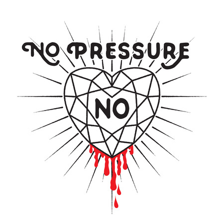 cut and blood: No pressure no  diamond - inspirational quote. Diamond heart with sunburst and drop of blood. Typography design for T-shirt design,home decor element or other product.