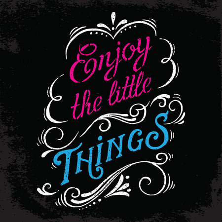 Enjoy the little things. Motivation Quote. Hand drawn typography for t-shirt,apparel,poster.