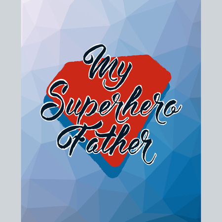 My Superhero Father. Hand drawn lettering. Low poly abstract background. Banco de Imagens - 57016552