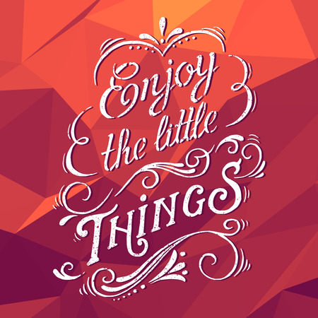 Enjoy the little things. Motivation Quote. Low poly abstract background.