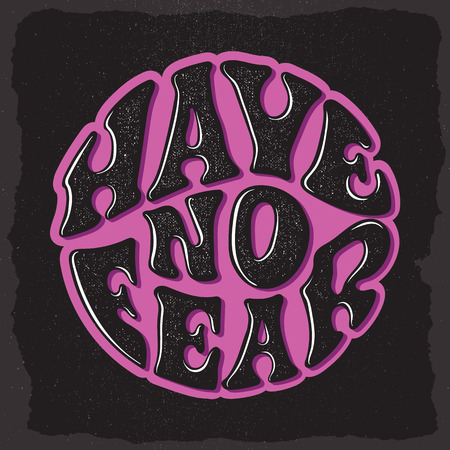 Have no fear. Custom hand drawn lettering. 일러스트