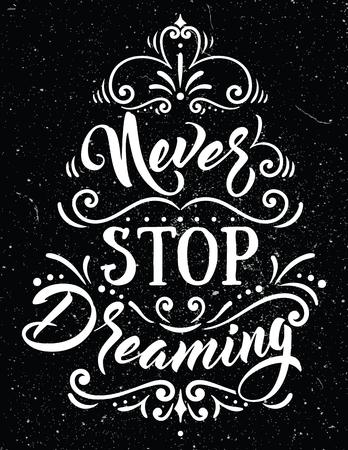 Stop nooit met dromen. Inspirerend citaat.