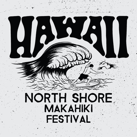 Vector illustration Hawaii, North Shore Makahiki festival.Vintage typography for tee shirt, graphics, poster, print, banner