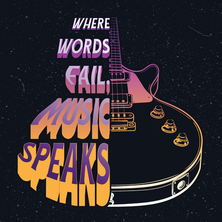 Hand drawn illustration with a electric guitar and quote. Where words fail,music speaks.